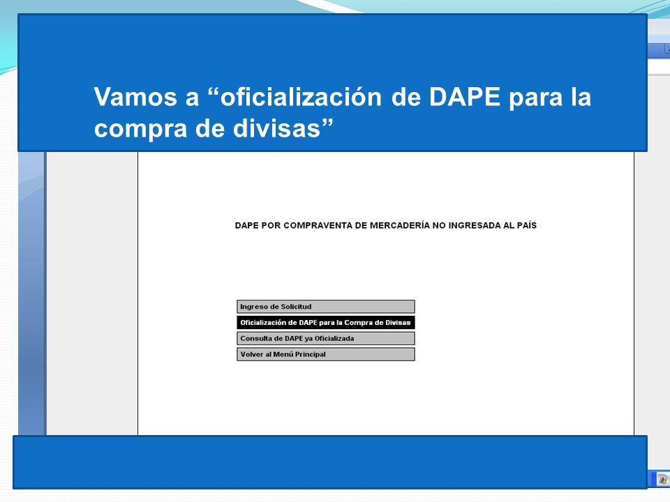 Vamos a oficialización de DAPE para la compra de divisas