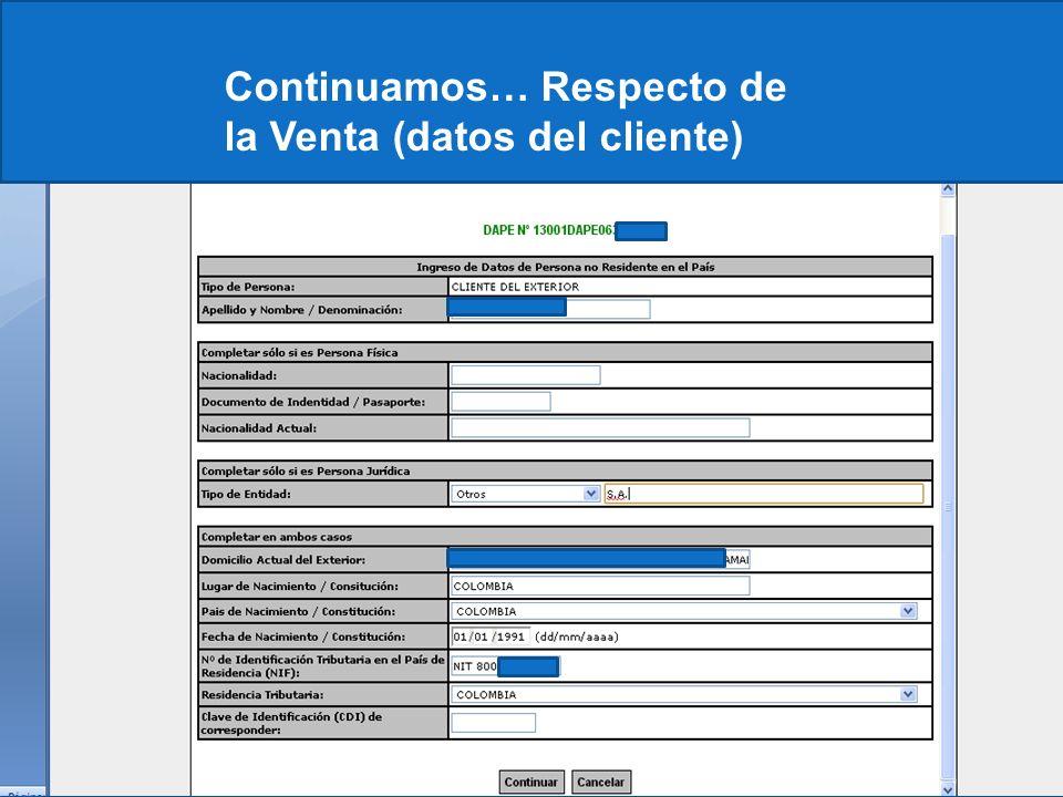 Continuamos… Respecto de la Venta (datos del cliente)