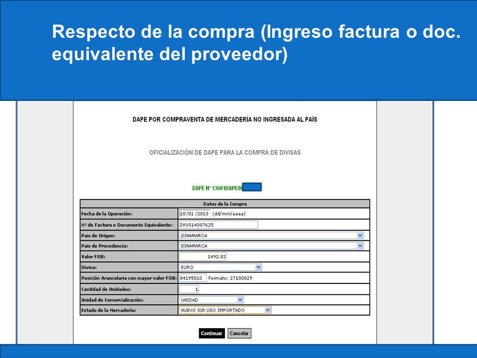Respecto de la compra (Ingreso factura o doc. equivalente del proveedor)