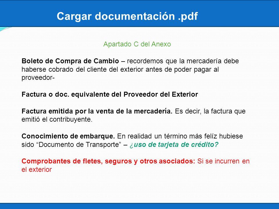 Cargar documentación.pdf Apartado C del Anexo Boleto de Compra de Cambio – recordemos que la mercadería debe haberse cobrado del cliente del exterior