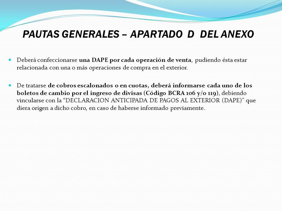 PAUTAS GENERALES – APARTADO D DEL ANEXO Deberá confeccionarse una DAPE por cada operación de venta, pudiendo ésta estar relacionada con una o más oper