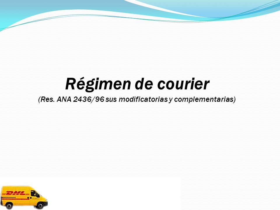 Régimen de courier (Res. ANA 2436/96 sus modificatorias y complementarias)