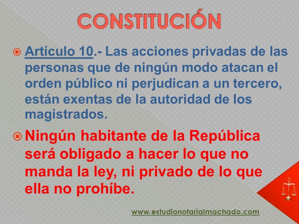 Artículo 10.- Las acciones privadas de las personas que de ningún modo atacan el orden público ni perjudican a un tercero, están exentas de la autorid