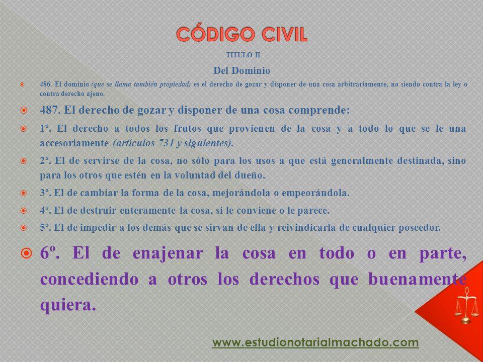 TITULO II Del Dominio 486. El dominio (que se llama también propiedad) es el derecho de gozar y disponer de una cosa arbitrariamente, no siendo contra