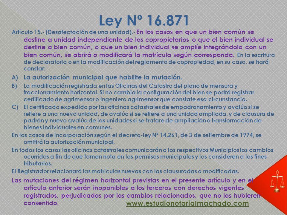 Artículo 15.- (Desafectación de una unidad).- En los casos en que un bien común se destine a unidad independiente de los copropietarios o que el bien