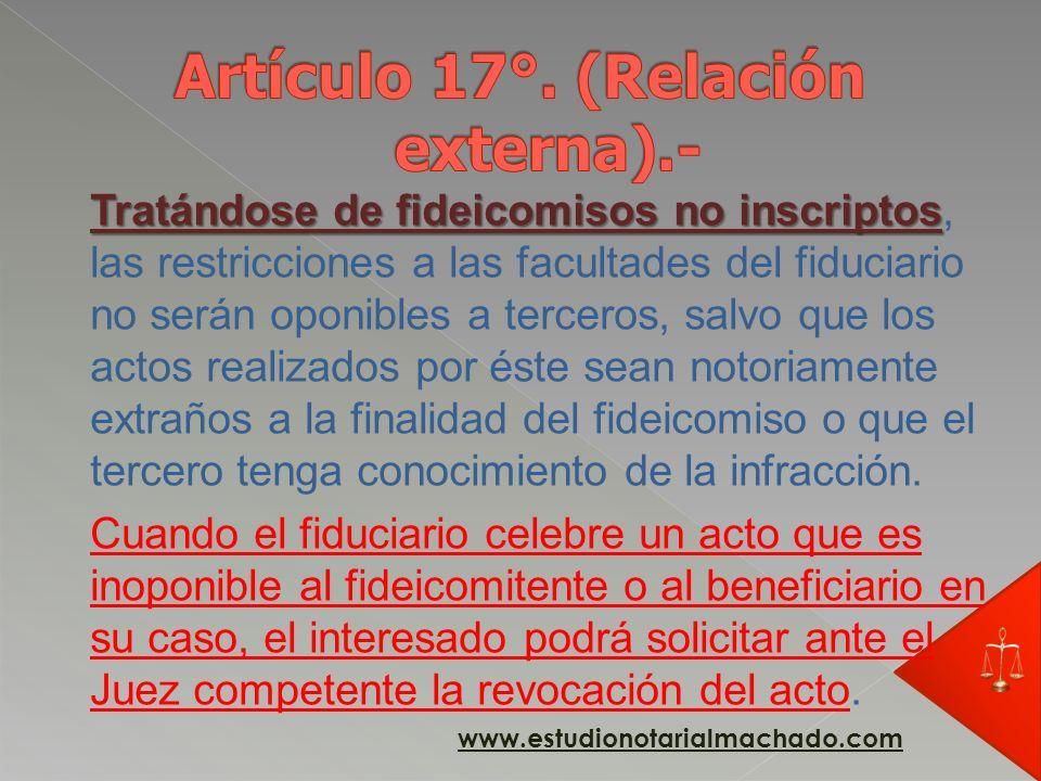 que haya sido inscripto en el Registro Público correspondiente, de conformidad a lo previsto en los artículos 2° y 6° de la presente ley El fideicomis