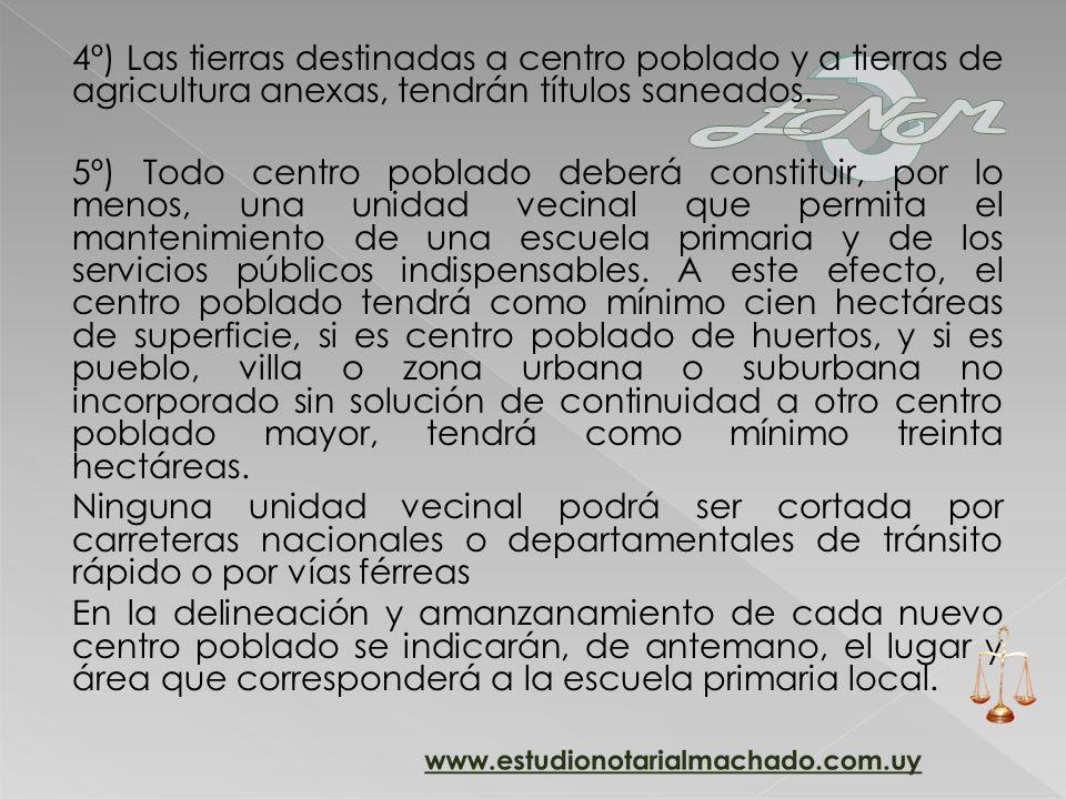 4º) Las tierras destinadas a centro poblado y a tierras de agricultura anexas, tendrán títulos saneados.