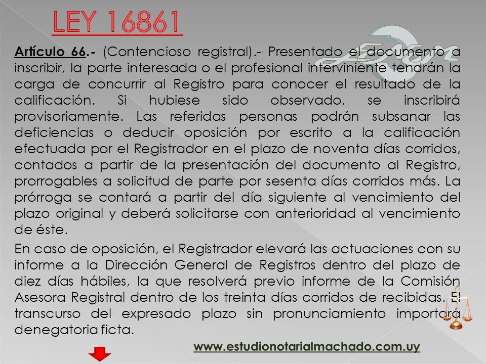 Artículo 66.- (Contencioso registral).- Presentado el documento a inscribir, la parte interesada o el profesional interviniente tendrán la carga de concurrir al Registro para conocer el resultado de la calificación.
