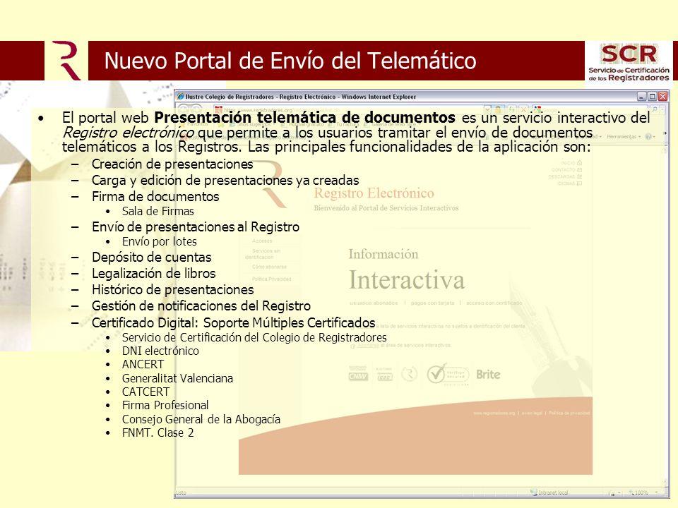 Nuevo Portal de Envío del Telemático El portal web Presentación telemática de documentos es un servicio interactivo del Registro electrónico que permite a los usuarios tramitar el envío de documentos telemáticos a los Registros.