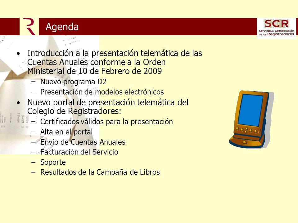 Orden JUS/2006/2009 Aprobación de nuevos modelos, adaptados al Nuevo Plan General de Contabilidad Contenido de las Cuentas en XML, para estandarizar y reducir el contenido Artículo 1.
