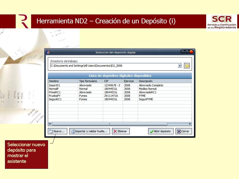 Herramienta ND2 – Creación de un Depósito (i) Seleccionar nuevo depósito para mostrar el asistente