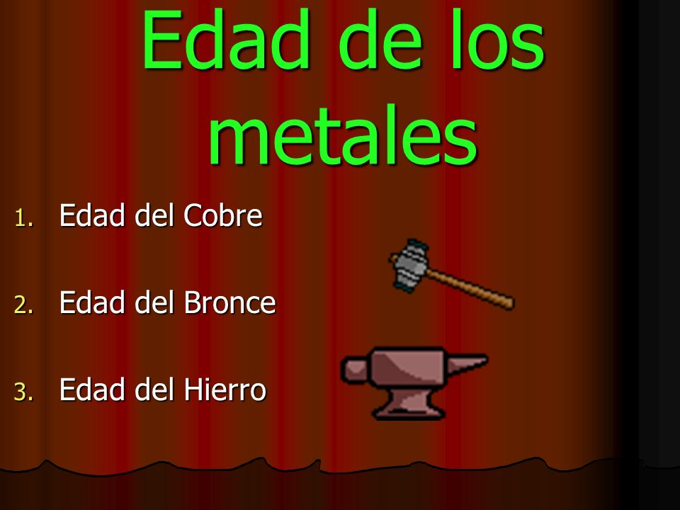 Prehistoria La Edad de los metales La Edad de los metales