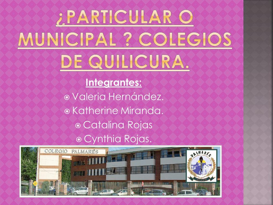 Integrantes: Valeria Hernández. Katherine Miranda. Catalina Rojas Cynthia Rojas.