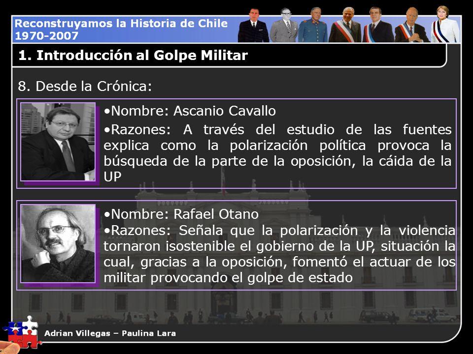 1. Introducción al Golpe Militar Nombre: Ascanio Cavallo Razones: A través del estudio de las fuentes explica como la polarización política provoca la