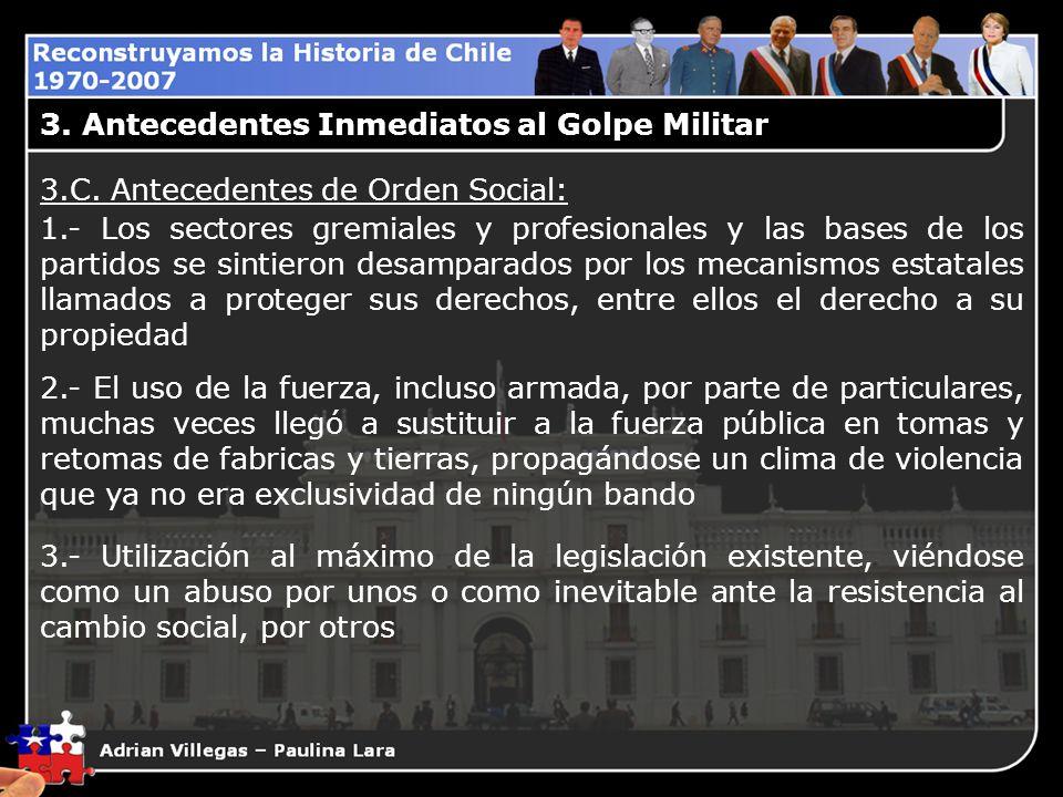 3. Antecedentes Inmediatos al Golpe Militar 3.C. Antecedentes de Orden Social: 1.- Los sectores gremiales y profesionales y las bases de los partidos
