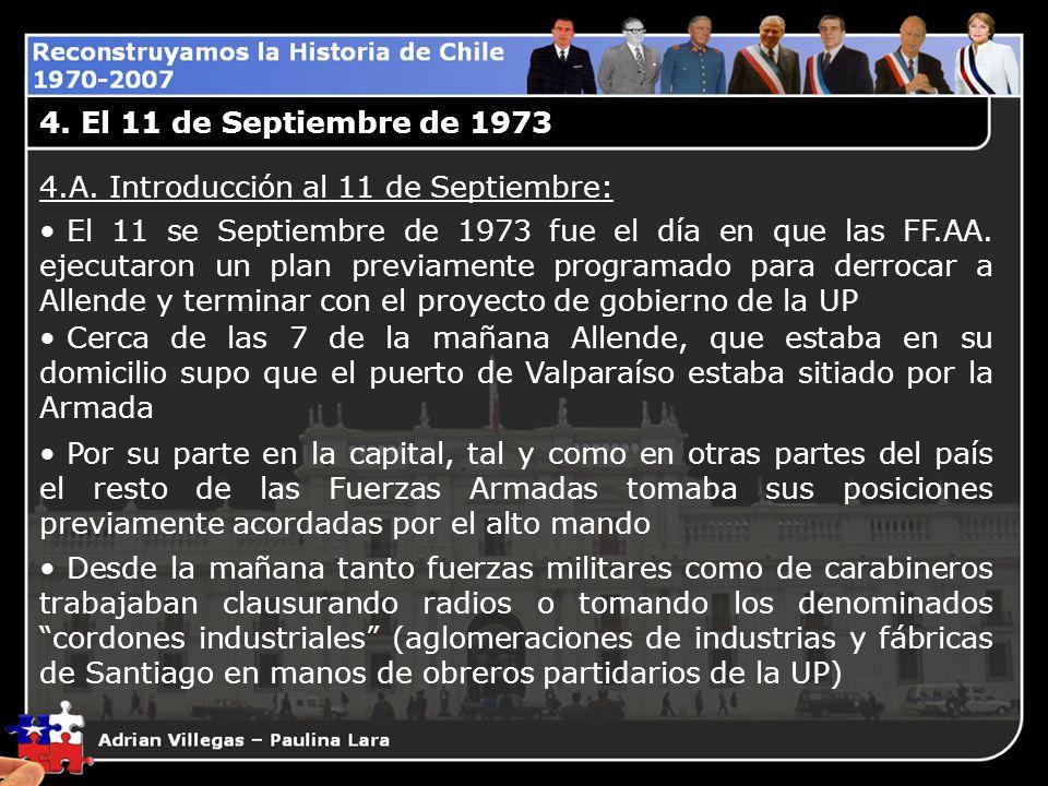 El 11 se Septiembre de 1973 fue el día en que las FF.AA. ejecutaron un plan previamente programado para derrocar a Allende y terminar con el proyecto