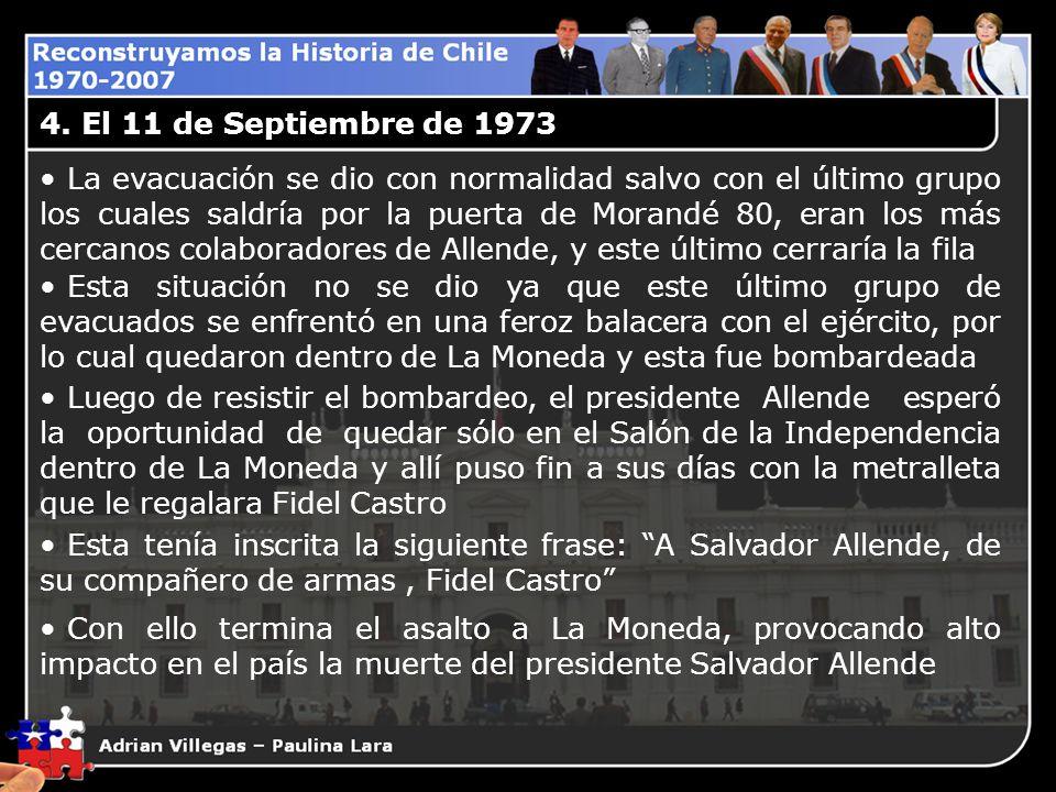 4. El 11 de Septiembre de 1973 La evacuación se dio con normalidad salvo con el último grupo los cuales saldría por la puerta de Morandé 80, eran los