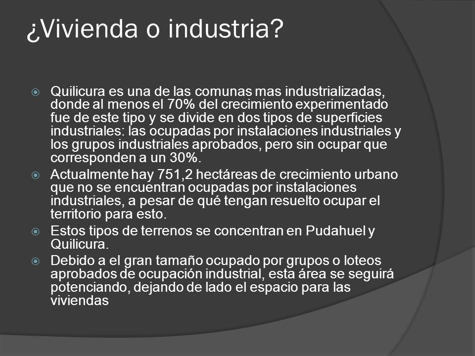 ¿Vivienda o industria? Quilicura es una de las comunas mas industrializadas, donde al menos el 70% del crecimiento experimentado fue de este tipo y se
