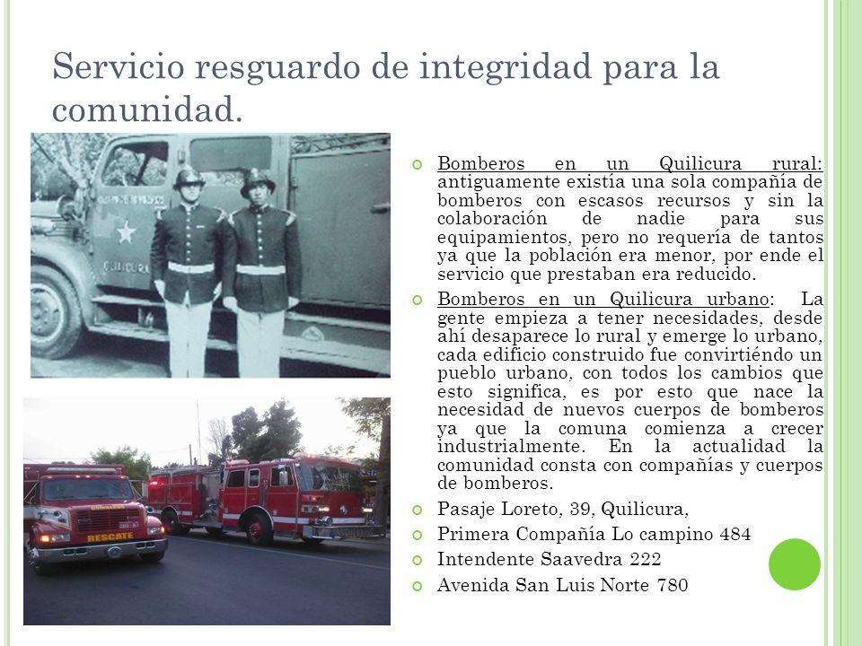 Servicio resguardo de integridad para la comunidad. Bomberos en un Quilicura rural: antiguamente existía una sola compañía de bomberos con escasos rec