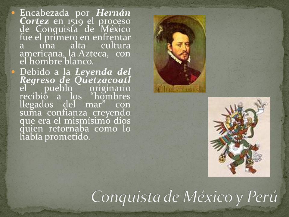 Encabezada por Hernán Cortez en 1519 el proceso de Conquista de México fue el primero en enfrentar a una alta cultura americana, la Azteca, con el hom