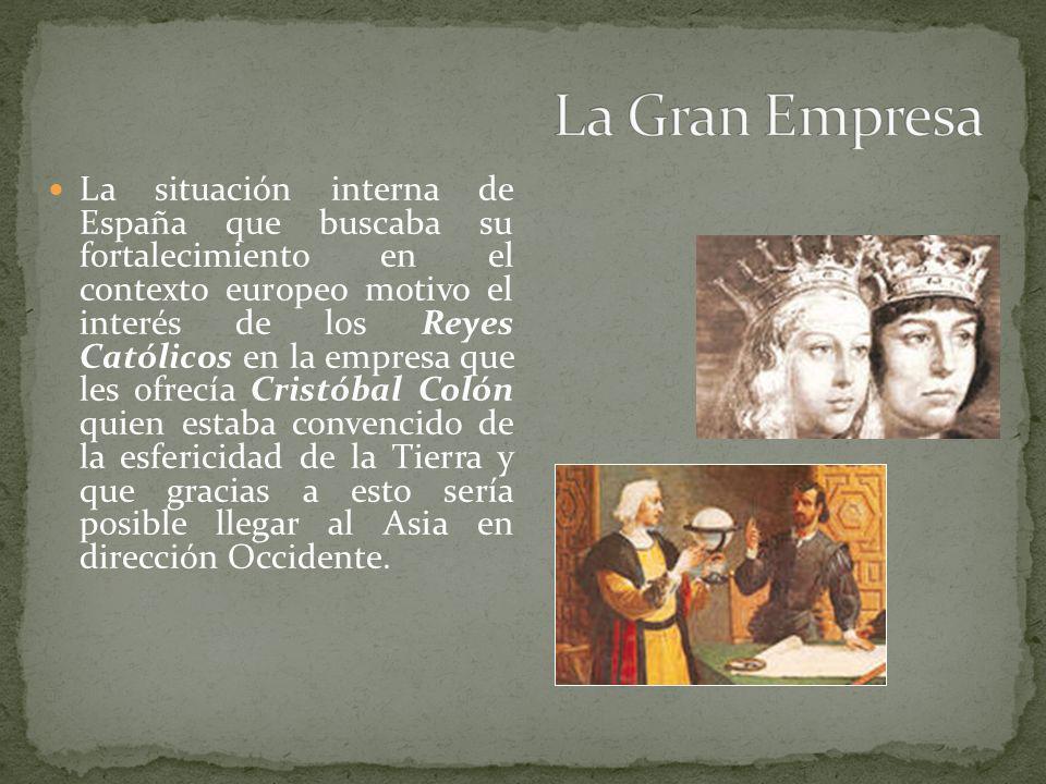 La situación interna de España que buscaba su fortalecimiento en el contexto europeo motivo el interés de los Reyes Católicos en la empresa que les of