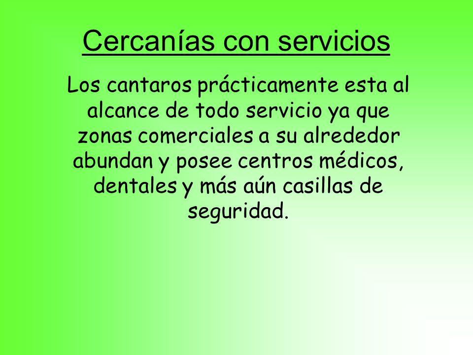 Cercanías con servicios Los cantaros prácticamente esta al alcance de todo servicio ya que zonas comerciales a su alrededor abundan y posee centros mé