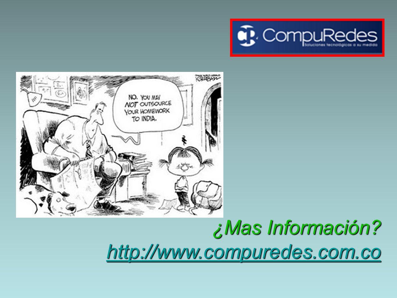 ¿Mas Información? http://www.compuredes.com.co ¿Mas Información? http://www.compuredes.com.cohttp://www.compuredes.com.co