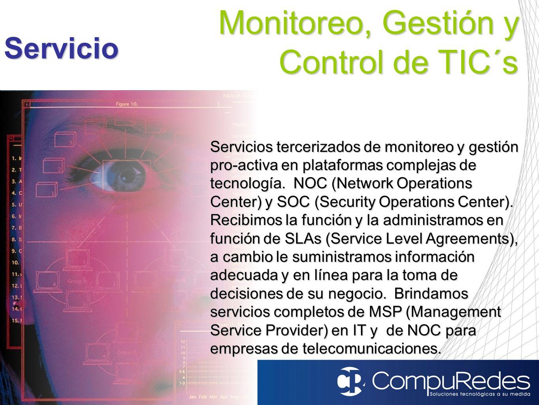 Presentación Corporativa Monitoreo, Gestión y Control de TIC´s Servicio Servicios tercerizados de monitoreo y gestión pro-activa en plataformas comple