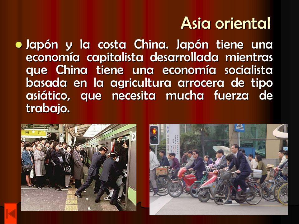Asia oriental Japón y la costa China. Japón tiene una economía capitalista desarrollada mientras que China tiene una economía socialista basada en la