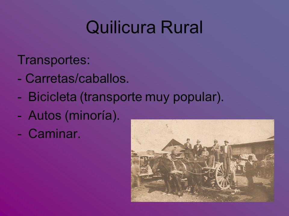 Quilicura Rural Transportes: - Carretas/caballos.-Bicicleta (transporte muy popular).