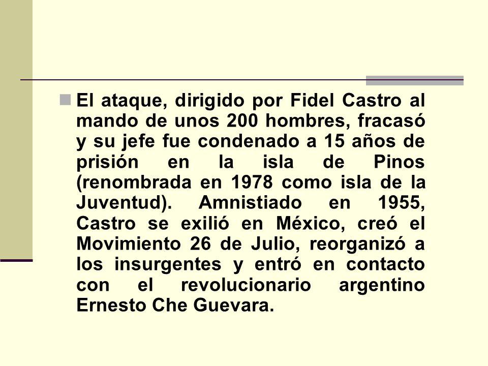 El ataque, dirigido por Fidel Castro al mando de unos 200 hombres, fracasó y su jefe fue condenado a 15 años de prisión en la isla de Pinos (renombrad