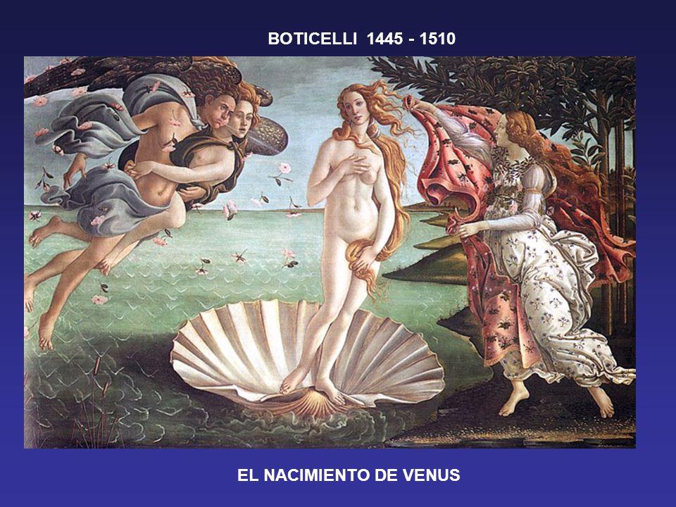 EL NACIMIENTO DE VENUS BOTICELLI 1445 - 1510