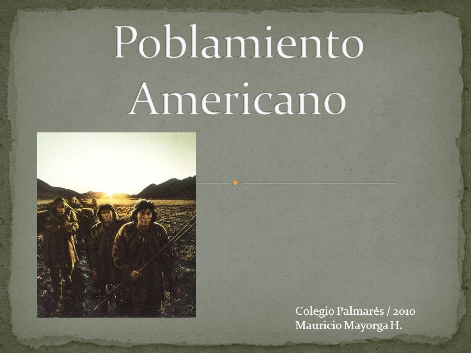 Caracterizar las teorías sobre el poblamiento americano.