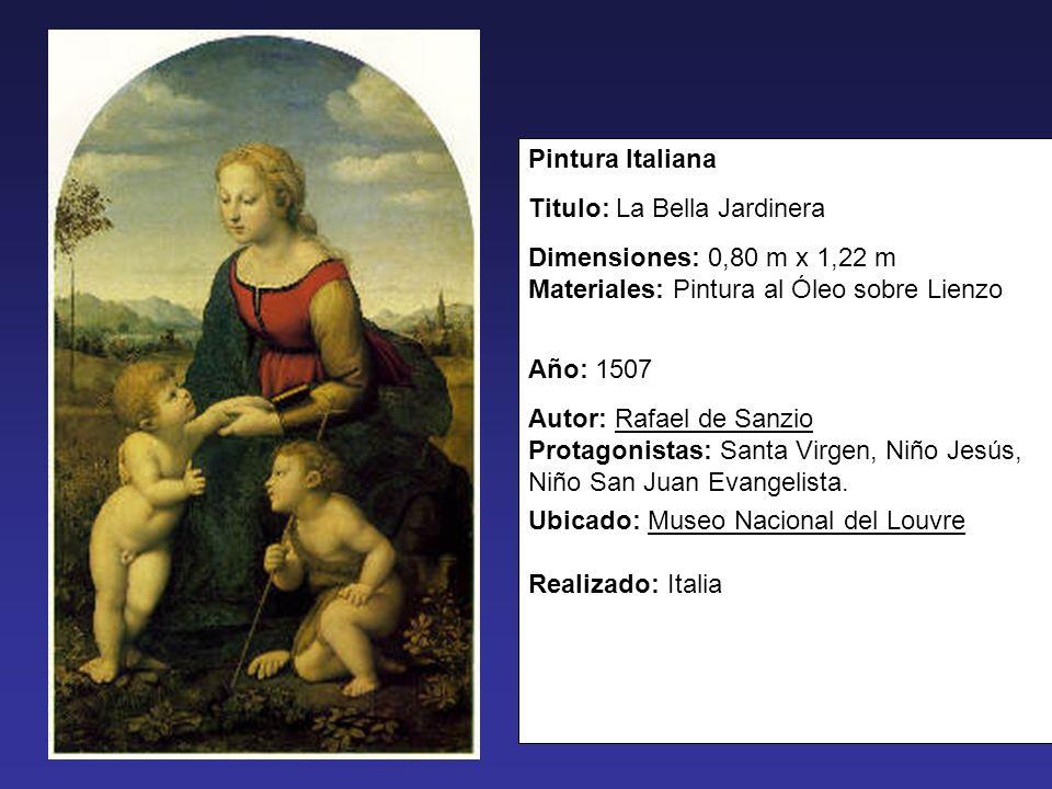 Pintura Italiana Titulo: La Bella Jardinera Dimensiones: 0,80 m x 1,22 m Materiales: Pintura al Óleo sobre Lienzo Año: 1507 Autor: Rafael de Sanzio Pr