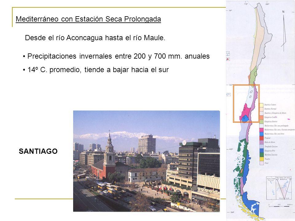 Mediterráneo con Estación Seca Prolongada Desde el río Aconcagua hasta el río Maule. SANTIAGO Precipitaciones invernales entre 200 y 700 mm. anuales 1