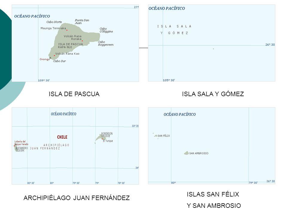 ISLA DE PASCUAISLA SALA Y GÓMEZ ARCHIPIÉLAGO JUAN FERNÁNDEZ ISLAS SAN FÉLIX Y SAN AMBROSIO