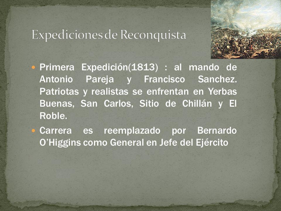 Primera Expedición(1813) : al mando de Antonio Pareja y Francisco Sanchez. Patriotas y realistas se enfrentan en Yerbas Buenas, San Carlos, Sitio de C