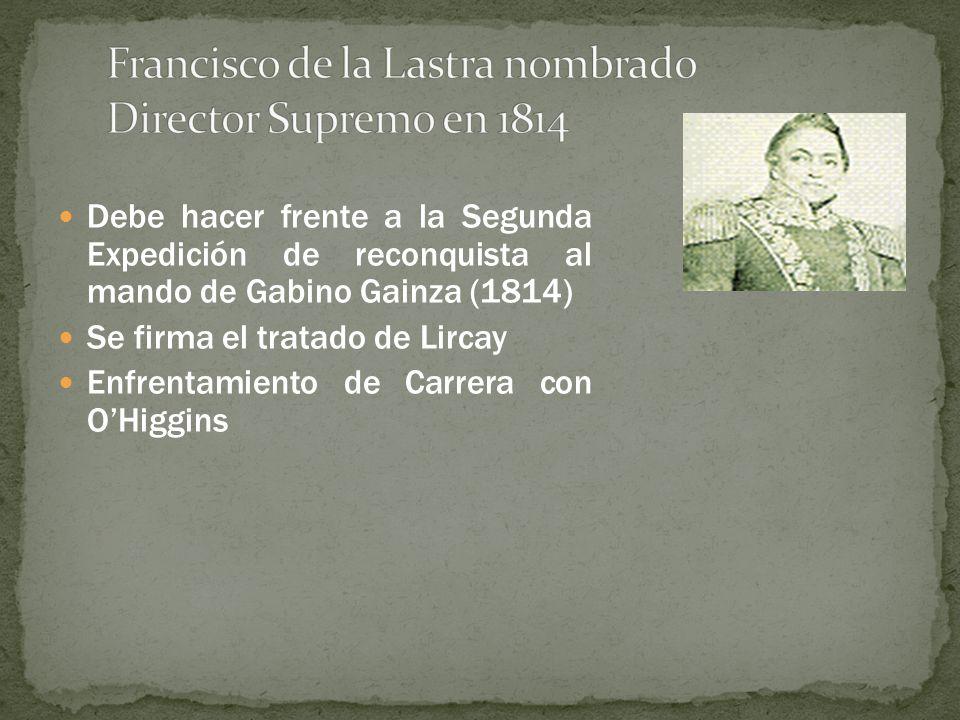Debe hacer frente a la Segunda Expedición de reconquista al mando de Gabino Gainza (1814) Se firma el tratado de Lircay Enfrentamiento de Carrera con