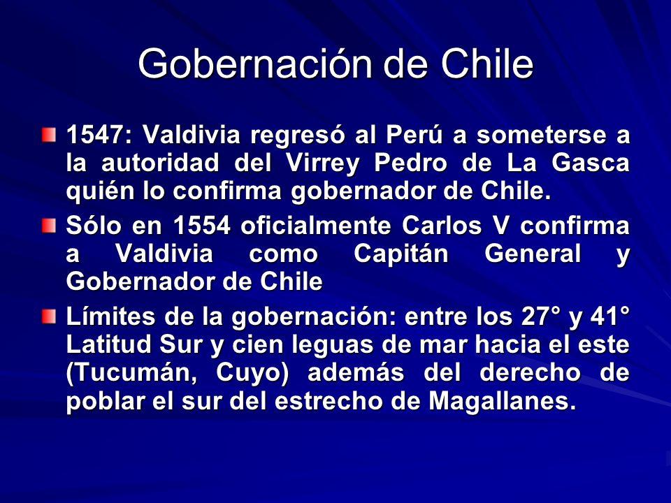 Gobernación de Chile 1547: Valdivia regresó al Perú a someterse a la autoridad del Virrey Pedro de La Gasca quién lo confirma gobernador de Chile. Sól