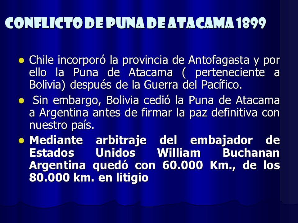 Conflicto de Puna de Atacama 1899 Chile incorporó la provincia de Antofagasta y por ello la Puna de Atacama ( perteneciente a Bolivia) después de la G
