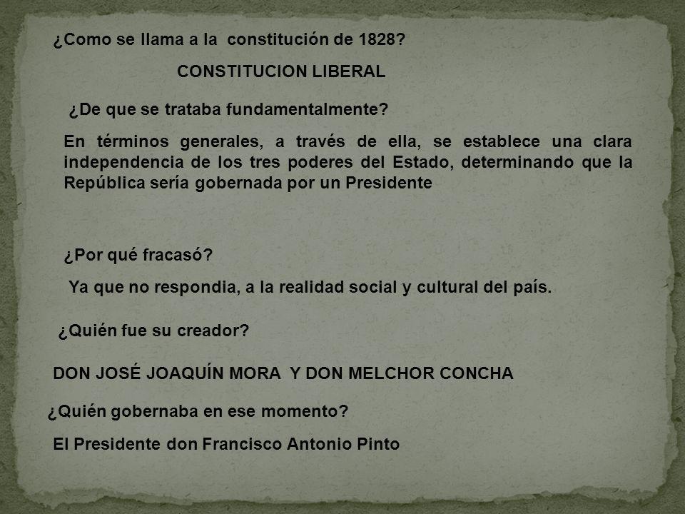 ¿Como se llama a la constitución de 1828? CONSTITUCION LIBERAL ¿Quién fue su creador? DON JOSÉ JOAQUÍN MORA Y DON MELCHOR CONCHA ¿Quién gobernaba en e