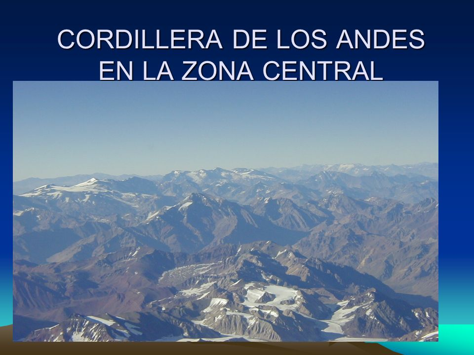 CORDILLERA DE LOS ANDES EN LA ZONA CENTRAL