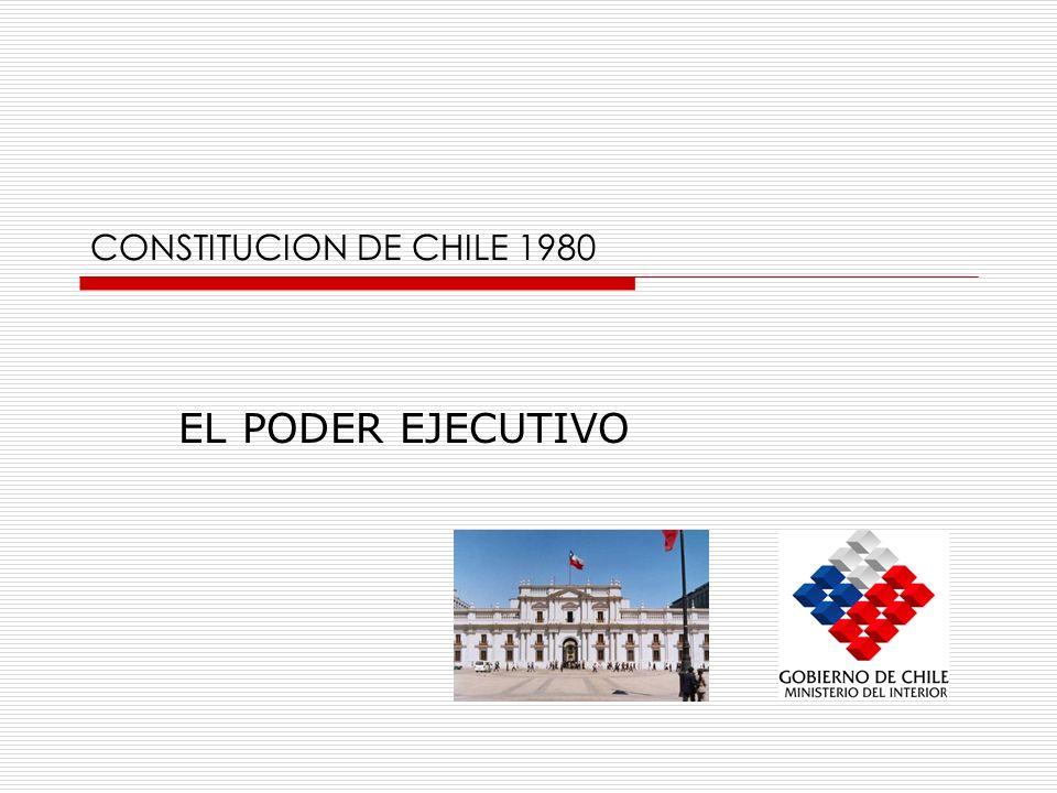 CONSTITUCION DE CHILE 1980 EL PODER EJECUTIVO