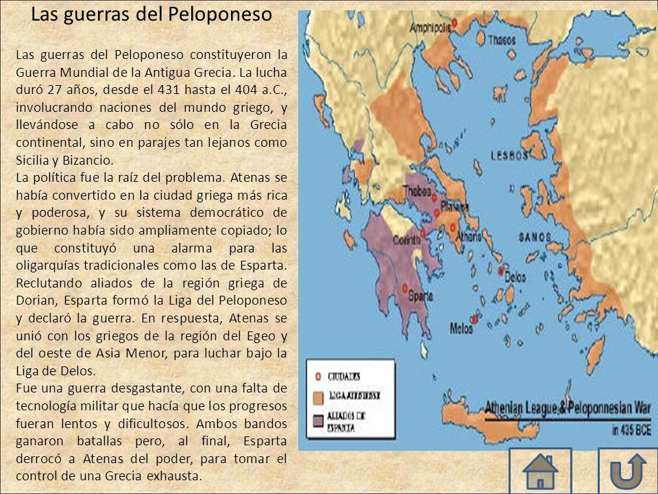 Las guerras del Peloponeso Las guerras del Peloponeso constituyeron la Guerra Mundial de la Antigua Grecia.