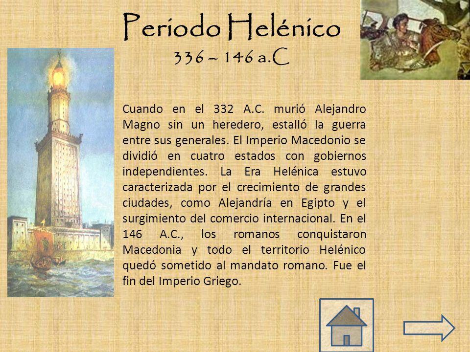 Cuando en el 332 A.C.murió Alejandro Magno sin un heredero, estalló la guerra entre sus generales.
