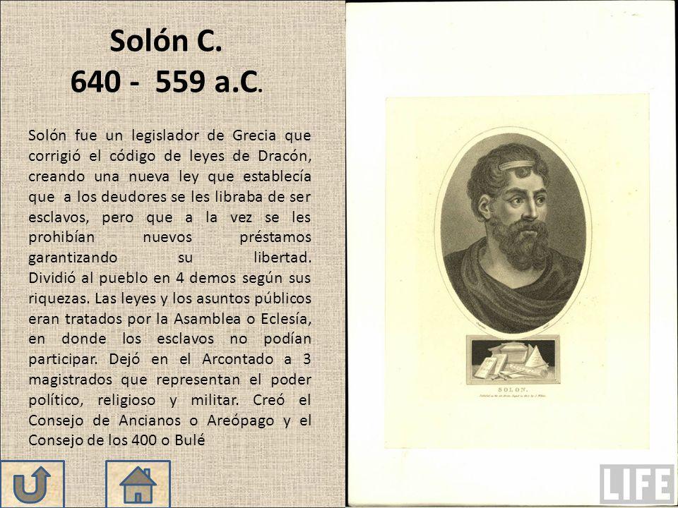 Solón fue un legislador de Grecia que corrigió el código de leyes de Dracón, creando una nueva ley que establecía que a los deudores se les libraba de ser esclavos, pero que a la vez se les prohibían nuevos préstamos garantizando su libertad.