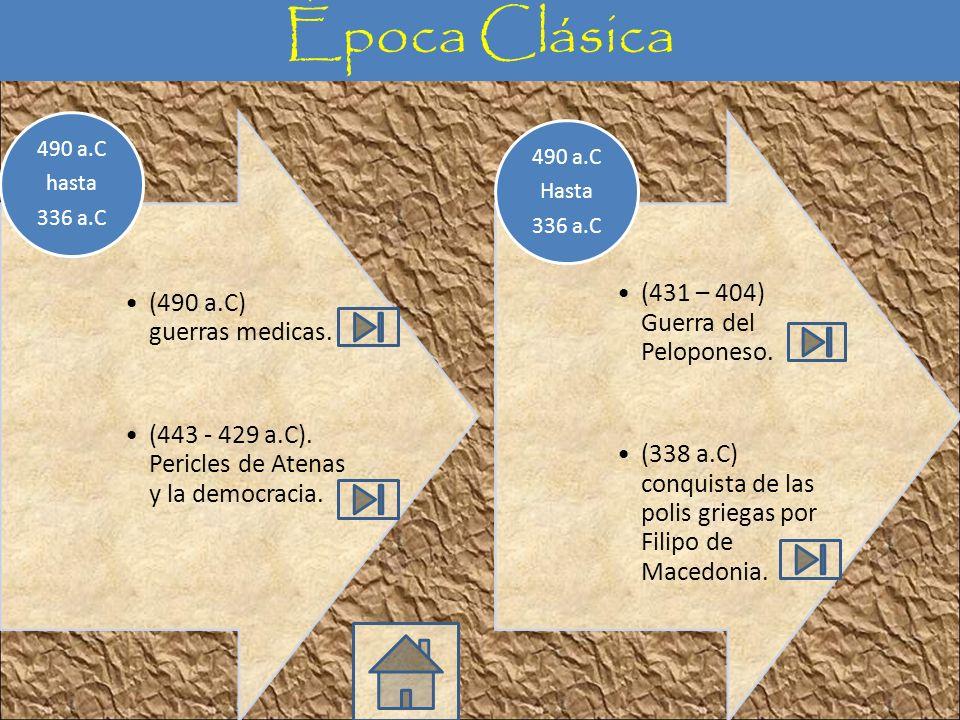 (490 a.C) guerras medicas.(443 - 429 a.C). Pericles de Atenas y la democracia.