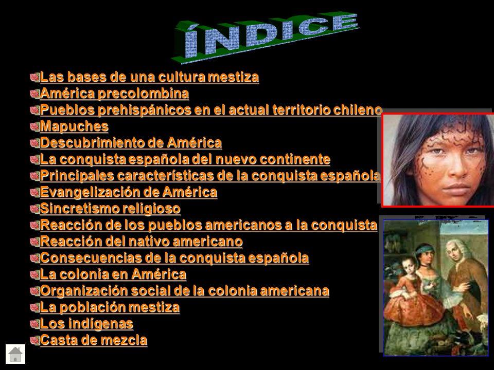 Las bases de una cultura mestiza Las bases de una cultura mestiza América precolombina América precolombina Pueblos prehispánicos en el actual territo