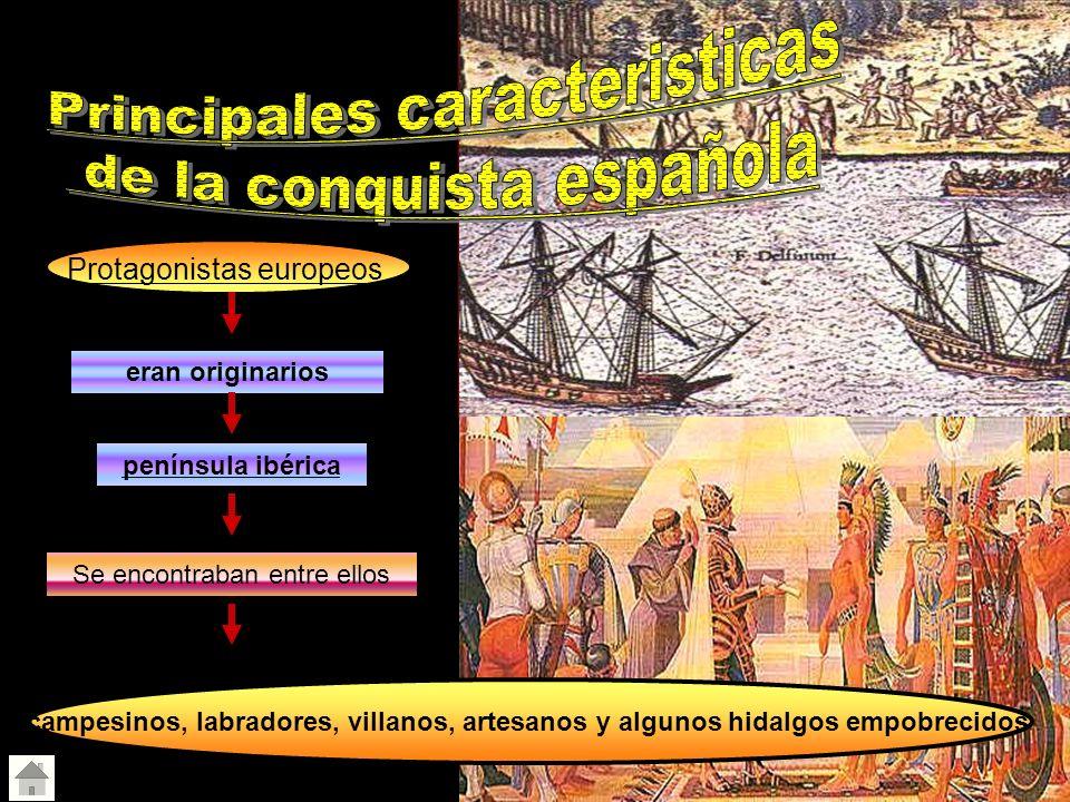 Protagonistas europeos eran originarios península ibérica Se encontraban entre ellos campesinos, labradores, villanos, artesanos y algunos hidalgos em