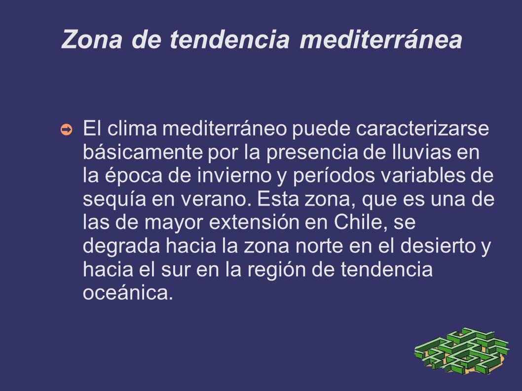 Zona de tendencia mediterránea El clima mediterráneo puede caracterizarse básicamente por la presencia de lluvias en la época de invierno y períodos v